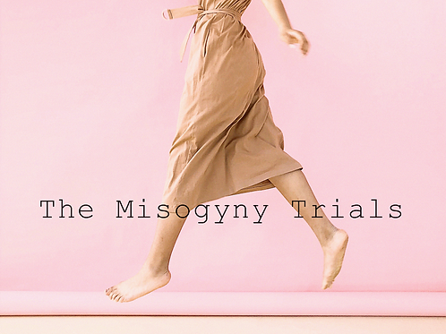 The Misogyny Trials: A book of plays by and for women
