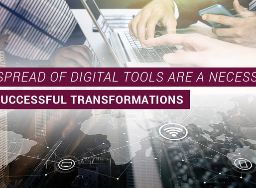 The spread of digital tools are a necessity for successful transformations