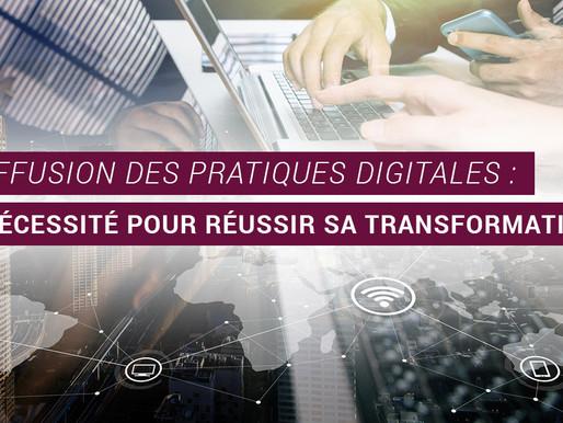 La diffusion des pratiques digitales : une nécessité pour réussir sa transformation