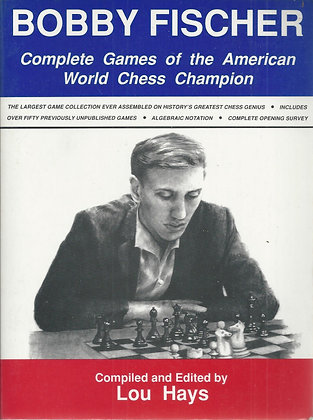 Complete Games of the American World Chess Champion