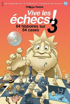 Vive les échecs 3 !