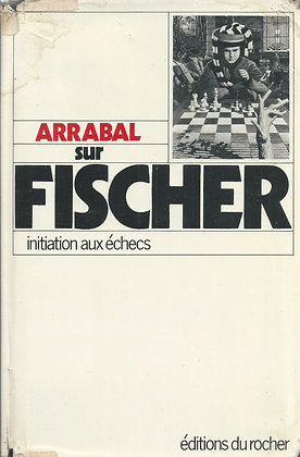 Arrabal sur Fischer