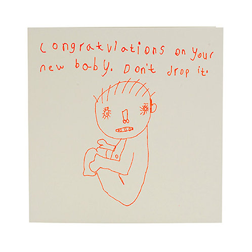 Congratulations on your new baby - Dont drop it. - Greetings Card