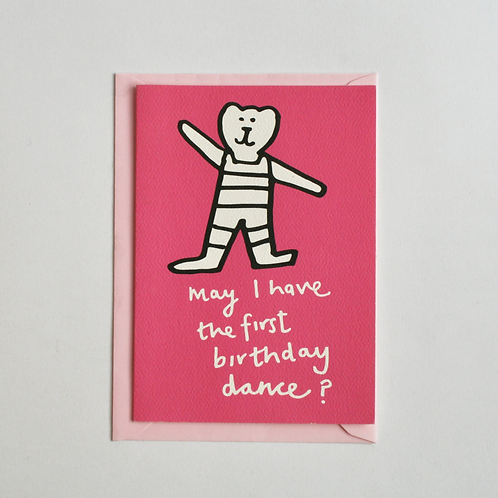 May I have the first birthday dance? - Greetings Card