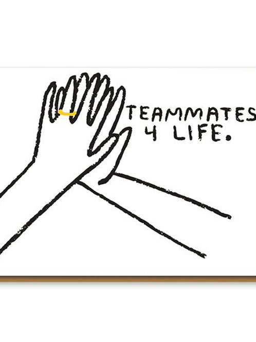 Team Mates 4 Life - Greeting Card