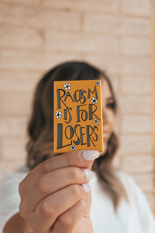 Racism is for Losers Magnet