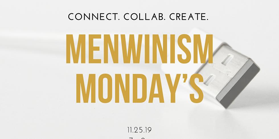 MENWINISM MONDAY'S