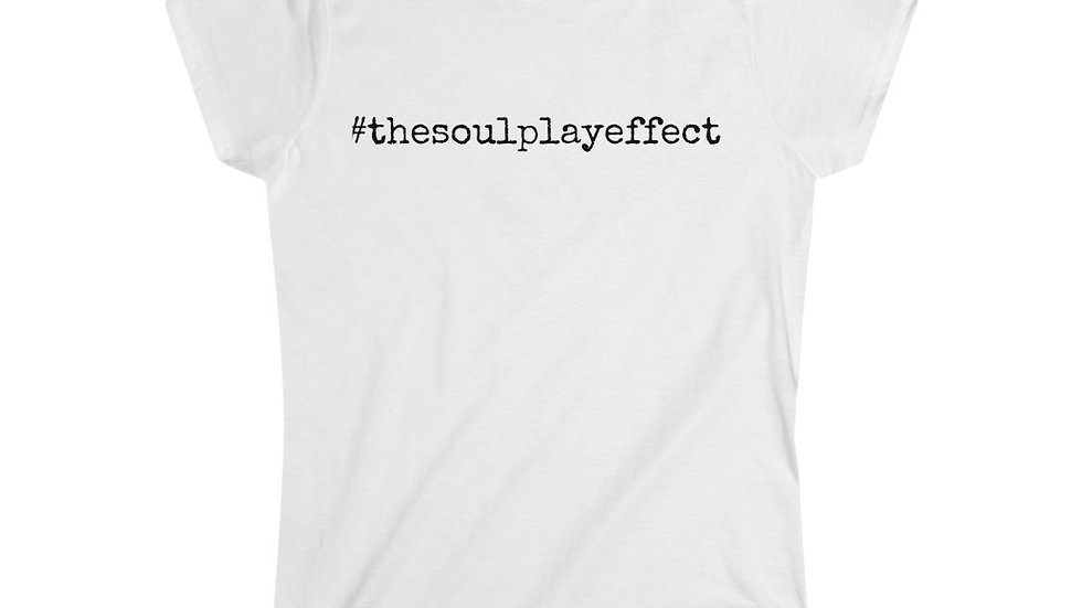 #thesoulplayeffect [Women's Tee]
