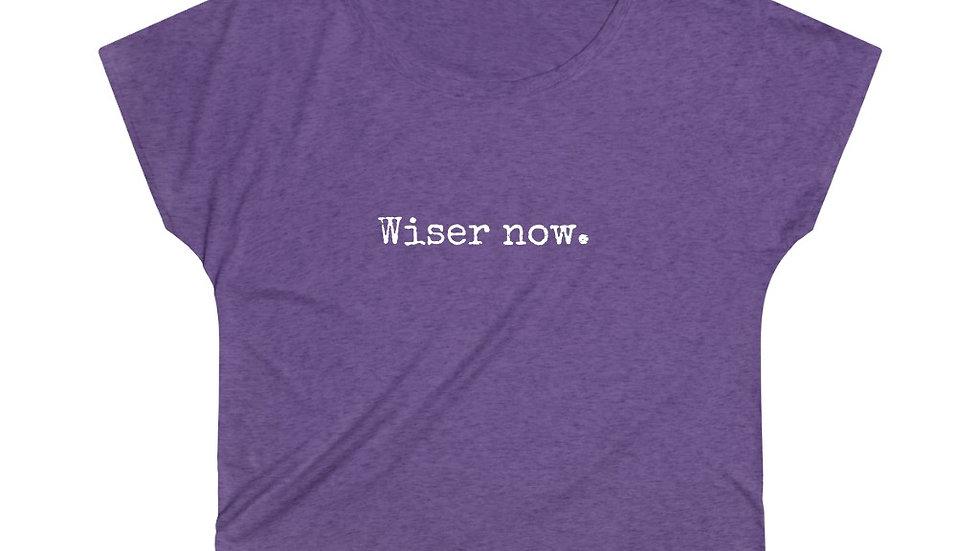Wiser now. [Women's Loose Tee]