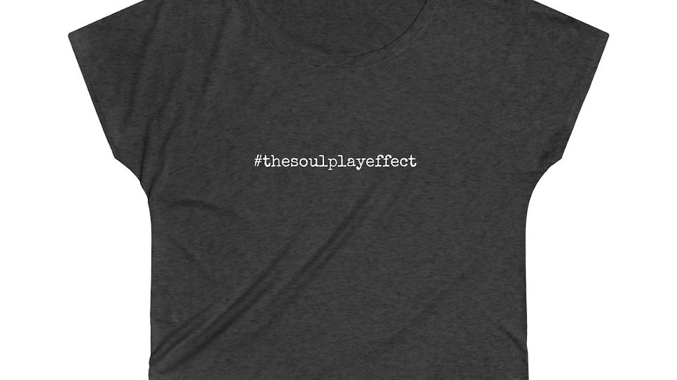 #thesoulplayeffect [Women's Loose Tee]
