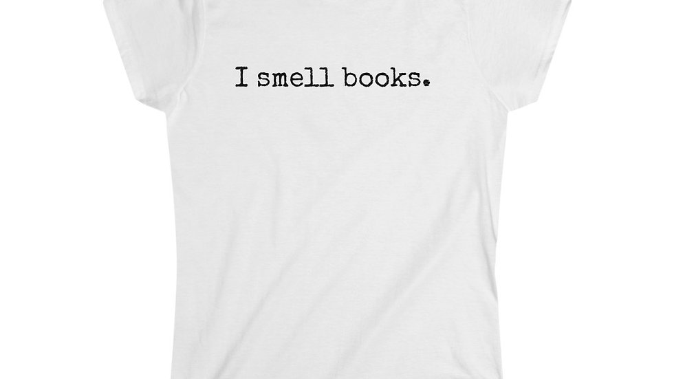 I smell books.  [Women's Tee]