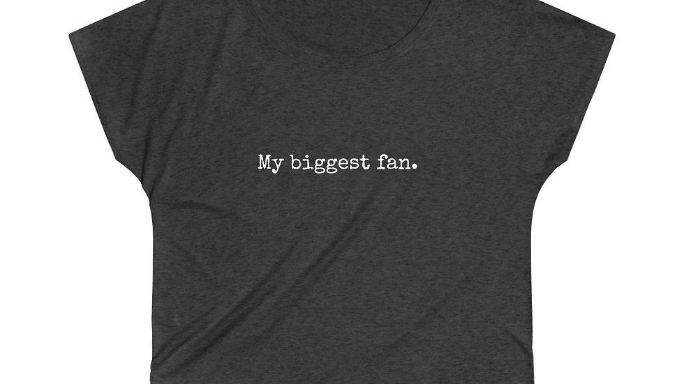 My biggest fan. [Women's Loose Tee]