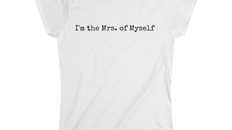 I'm the Mrs. of Myself [Women's Tee]