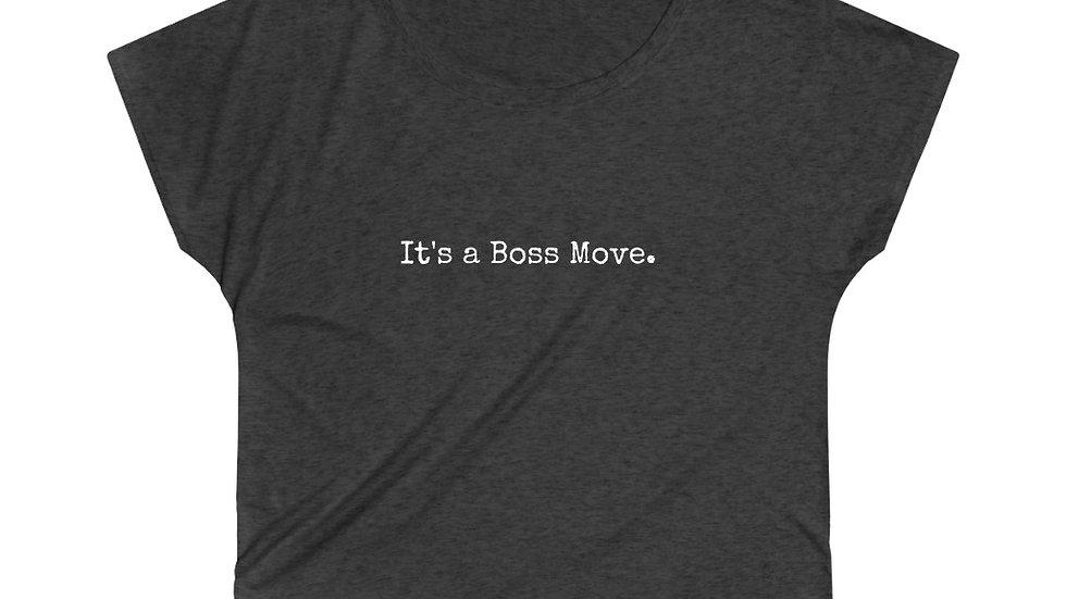 It's a Boss Move. [Women's Loose Tee]