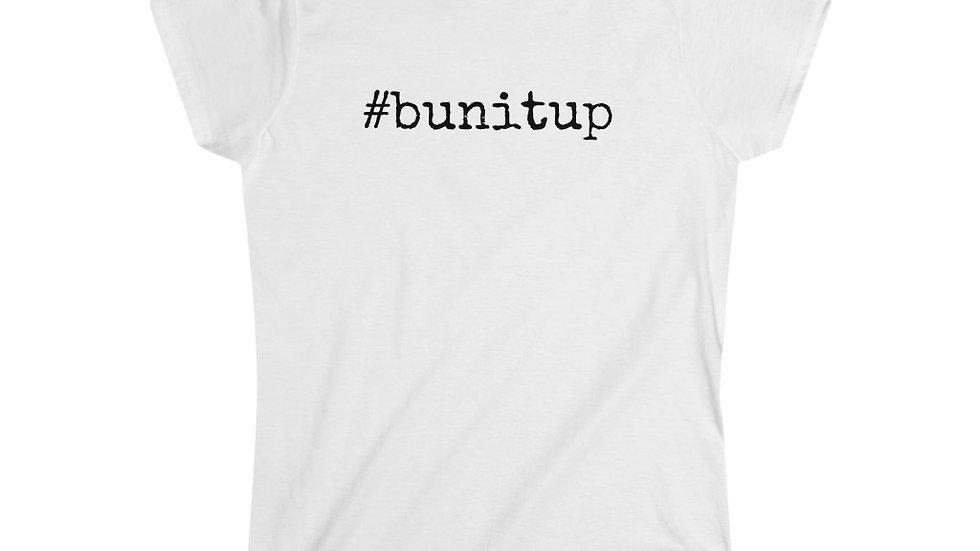 #bunitup [Women's Tee]