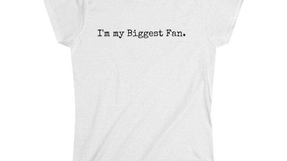 I'm my Biggest Fan.  [Women's Tee]