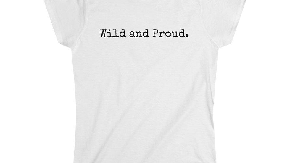 Wild and Proud. [Women's Tee]