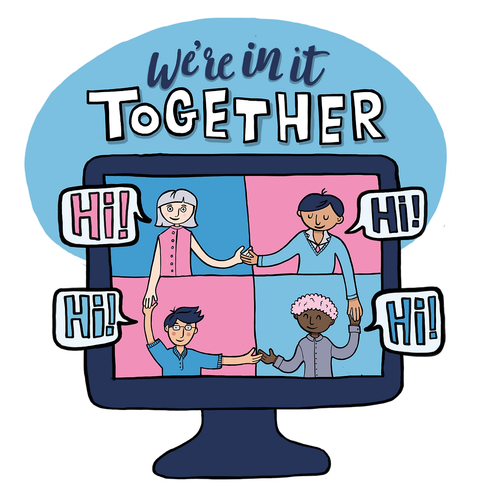 """Illustration in pinks and blues. A computer screen with 4 carers smiling, holding hands and saying 'hi'. A title of """"We're in it together"""""""