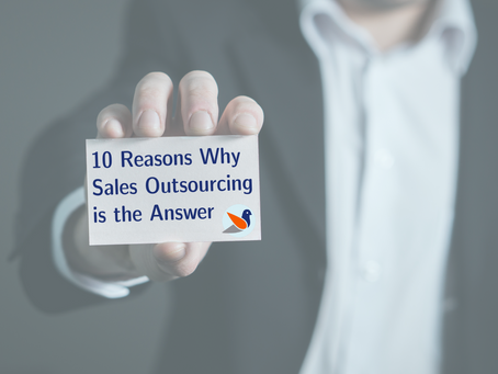 10 Reasons Why Sales Outsourcing is the Answer