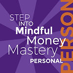 Step into Mindful Money Mastery Personal
