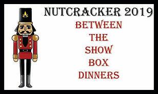 Nutcracker - Between the show Box Dinner