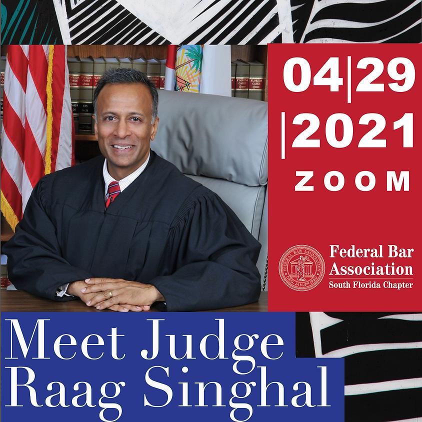 Meet Judge Raag Singhal