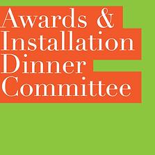 AWARDS & INSTALLATION DINNER COMMITTEE