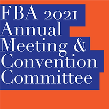 FBA 2021 ANNUAL MEETING & CONVENTION COMMITTEE