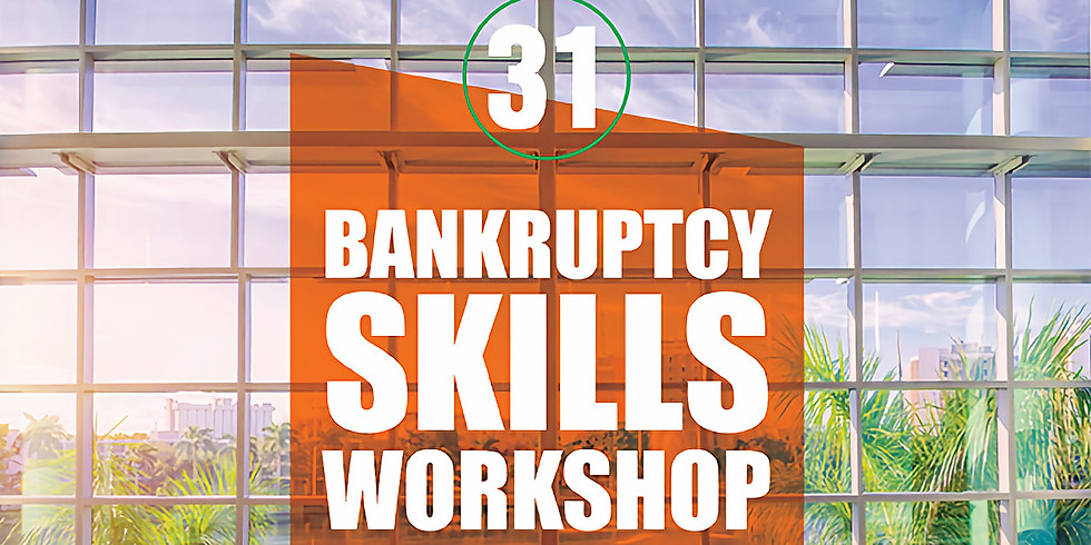 31st Annual Bankruptcy Skills Workshop