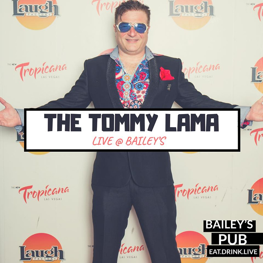 Tommy Lama at Bailey's Pub