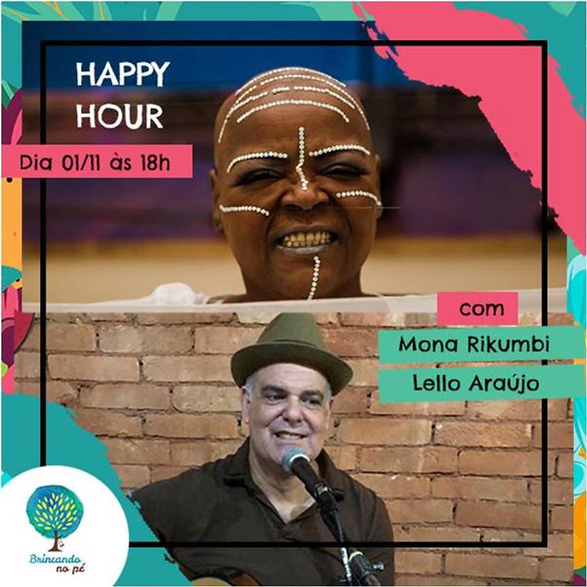 Happy Hour com Mona Rikumbi e Lello Araújo