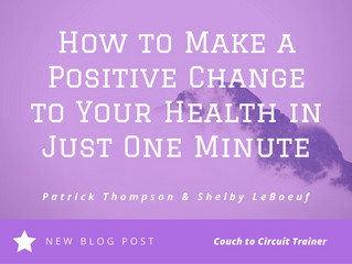 How to Make a Positive Change to Your Health in Just One Minute