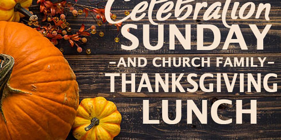 Celebration Sunday & Thanksgiving Lunch