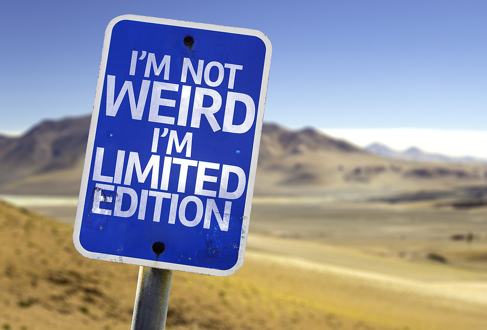 I'm not weird; I'm limited edition