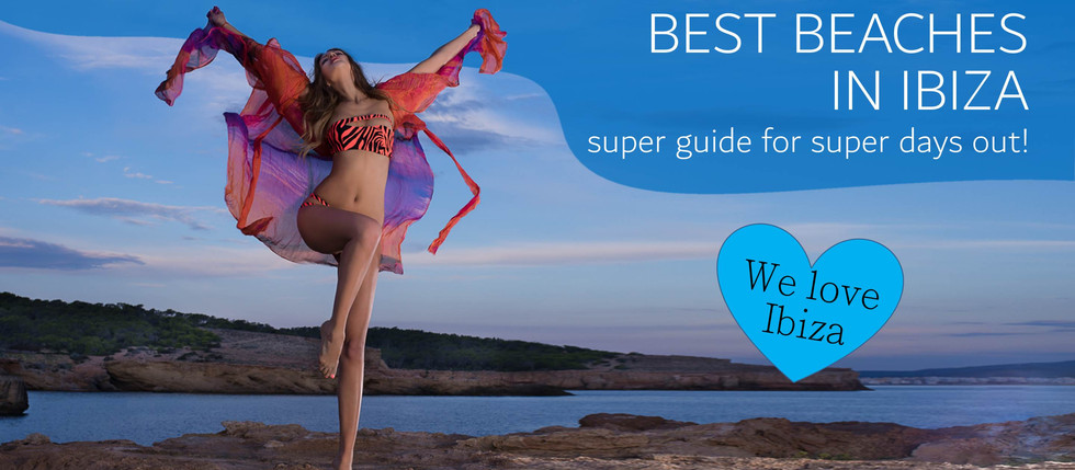 Best Beaches in Ibiza - A super guide for super days out