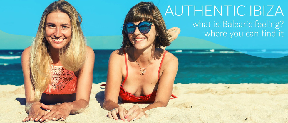 Authentic Ibiza – What is Balearic feeling?