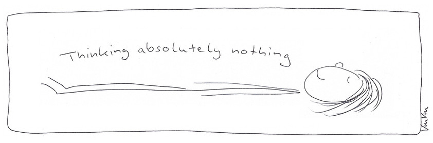 Thinking absolutely nothing