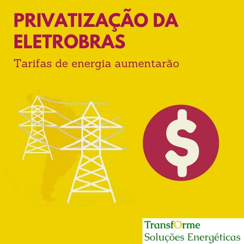 privatização da eletrobras elevará preços
