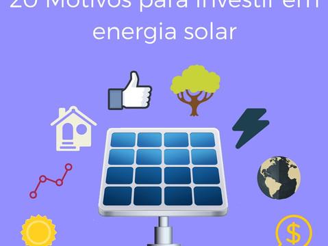 20 Motivos Para Investir Em Energia Solar Hoje Mesmo