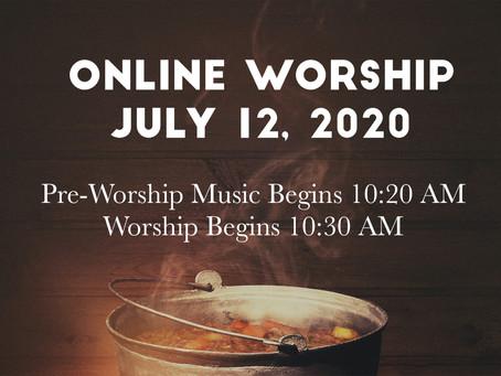 Online Worship -- July 12, 2020