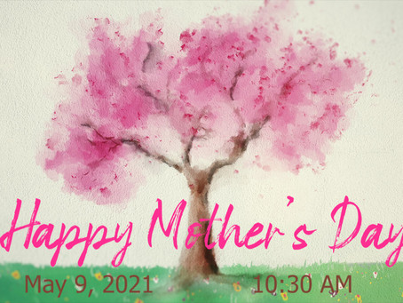 Mother's Day (May 9, 2021)