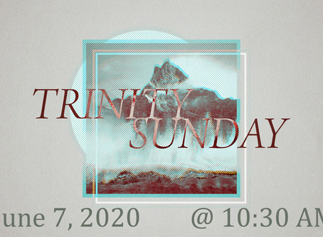 Worship For June 7, 2020 -- 10:30 AM