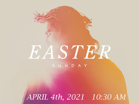 Easter Sunday (April 4, 2021)