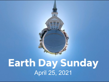 April 25, 2021 (Earth Day Sunday)