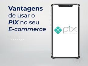 Vantagens do PIX no seu site