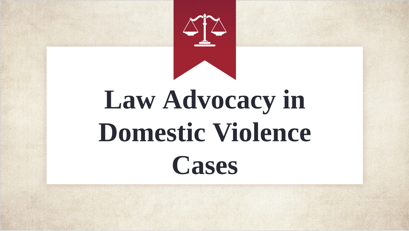 Law Advocacy in DV Cases
