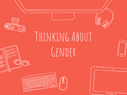 Thinking About Gender