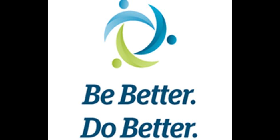 Be Better. Do Better. Part II