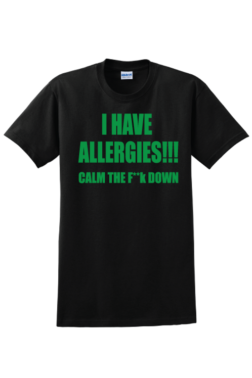 I Have Allergies Tee