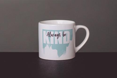 """Hrníček espresso """"Always be kind"""""""